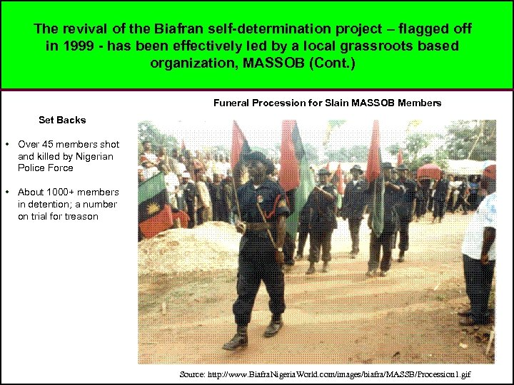 The revival of the Biafran self-determination project – flagged off in 1999 - has