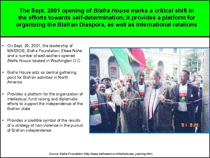 The Sept. 2001 opening of Biafra House marks a critical shift in the efforts