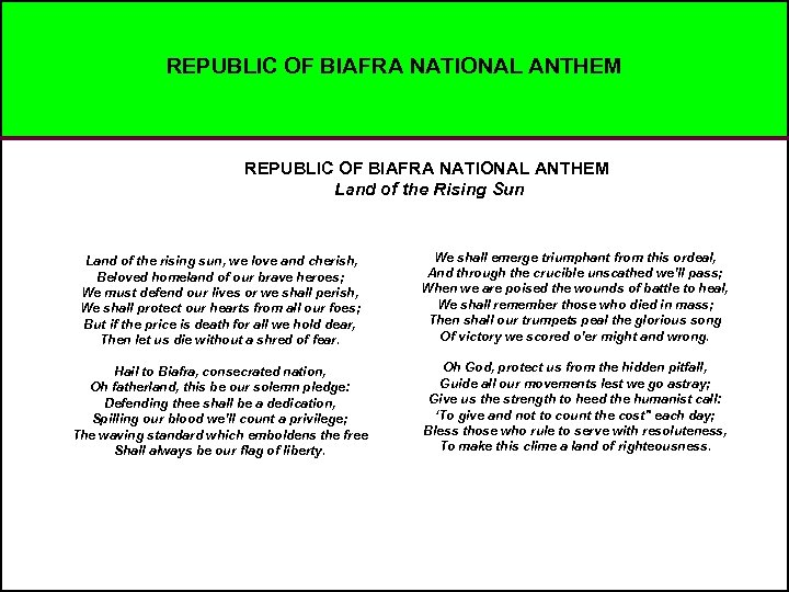 REPUBLIC OF BIAFRA NATIONAL ANTHEM Land of the Rising Sun Land of the rising