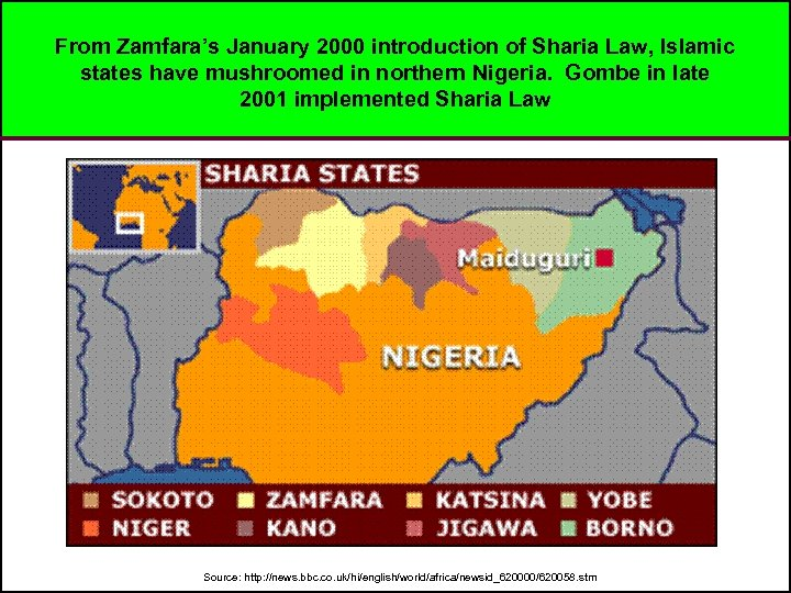 From Zamfara's January 2000 introduction of Sharia Law, Islamic states have mushroomed in northern