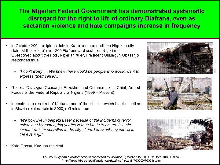 The Nigerian Federal Government has demonstrated systematic disregard for the right to life of