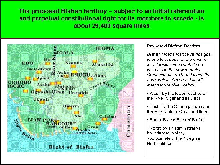 The proposed Biafran territory – subject to an initial referendum and perpetual constitutional right