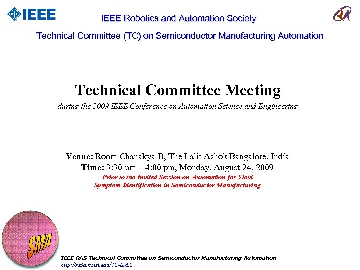 IEEE Robotics and Automation Society Technical Committee (TC) on Semiconductor Manufacturing Automation Technical Committee