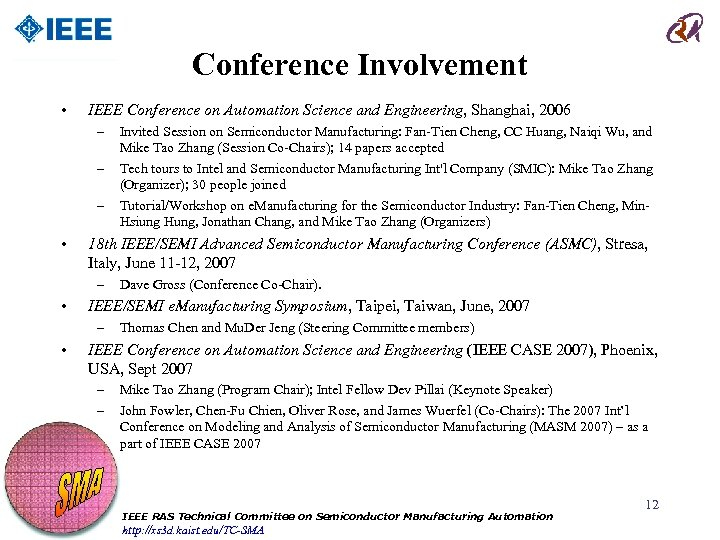 Conference Involvement • IEEE Conference on Automation Science and Engineering, Shanghai, 2006 – –