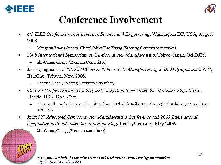 Conference Involvement • 4 th IEEE Conference on Automation Science and Engineering, Washington DC,