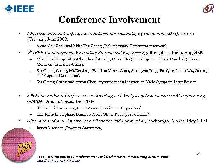 Conference Involvement • 10 th International Conference on Automation Technology (Automation 2009), Tainan (Taiwan),