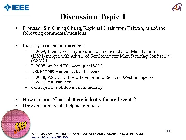 Discussion Topic 1 • Professor Shi-Chung Chang, Regional Chair from Taiwan, raised the following