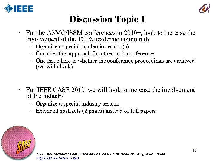 Discussion Topic 1 • For the ASMC/ISSM conferences in 2010+, look to increase the