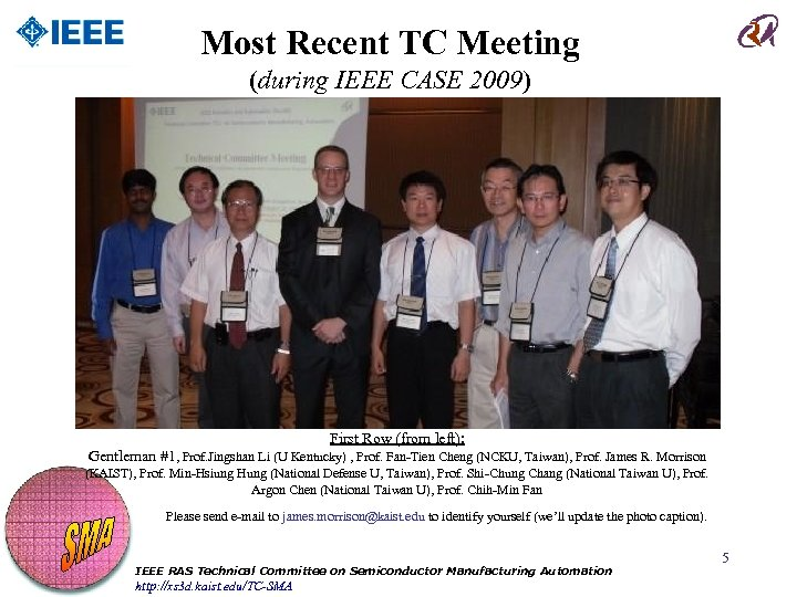 Most Recent TC Meeting (during IEEE CASE 2009) First Row (from left): Gentleman #1,