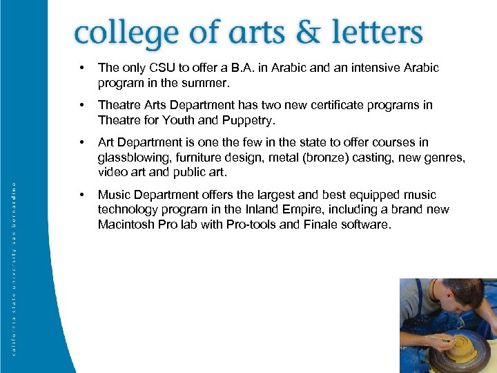 • The only CSU to offer a B. A. in Arabic and an
