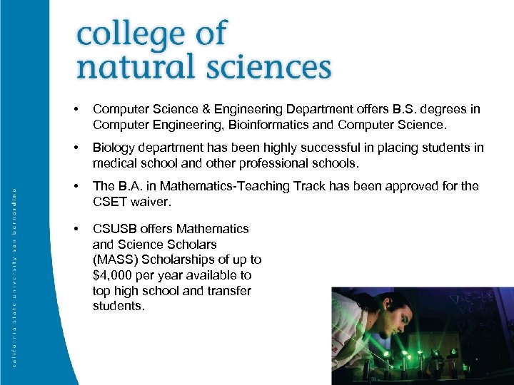 • Computer Science & Engineering Department offers B. S. degrees in Computer Engineering,