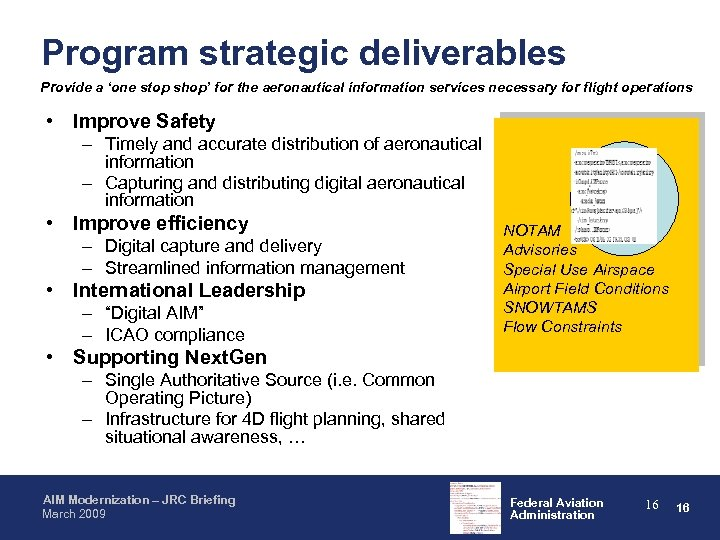 Program strategic deliverables Provide a 'one stop shop' for the aeronautical information services necessary