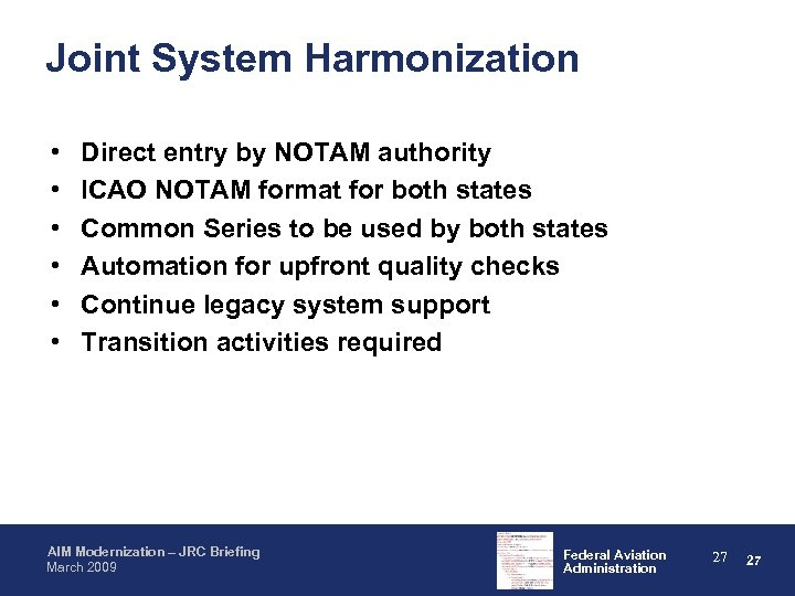 Joint System Harmonization • • • Direct entry by NOTAM authority ICAO NOTAM format