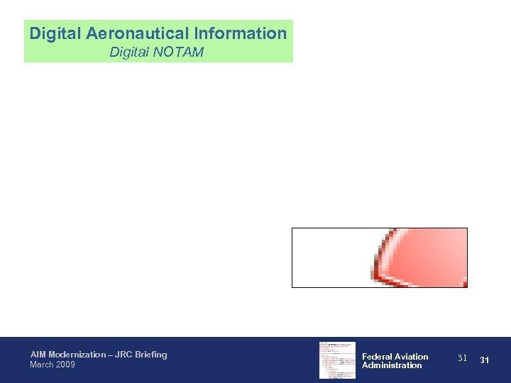 Digital Aeronautical Information Digital NOTAM AIM Modernization – JRC Briefing March 2009 Federal Aviation