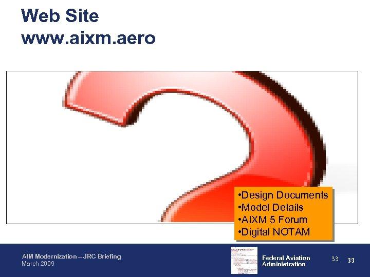 Web Site www. aixm. aero • Design Documents • Model Details • AIXM 5