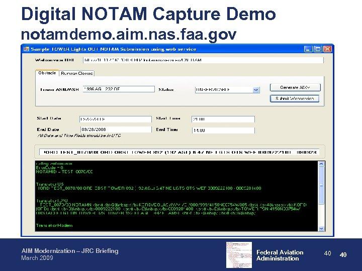 Digital NOTAM Capture Demo notamdemo. aim. nas. faa. gov AIM Modernization – JRC Briefing