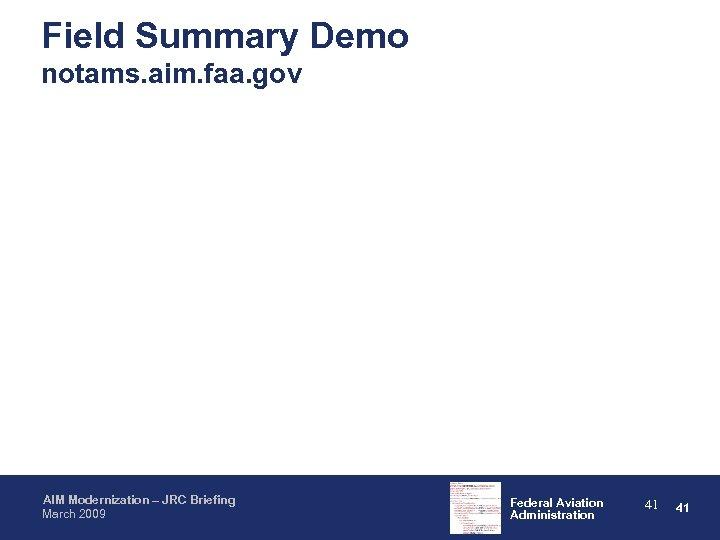 Field Summary Demo notams. aim. faa. gov AIM Modernization – JRC Briefing March 2009