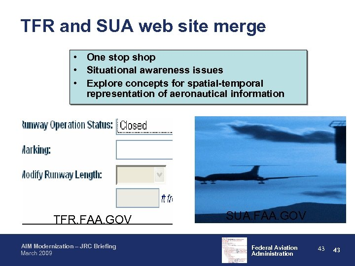 TFR and SUA web site merge • One stop shop • Situational awareness issues