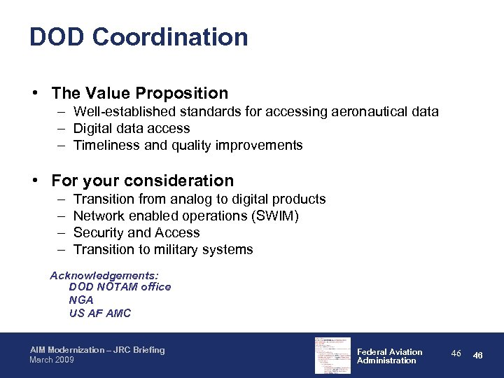 DOD Coordination • The Value Proposition – Well-established standards for accessing aeronautical data –