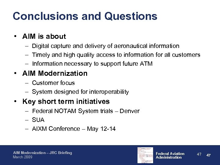 Conclusions and Questions • AIM is about – Digital capture and delivery of aeronautical