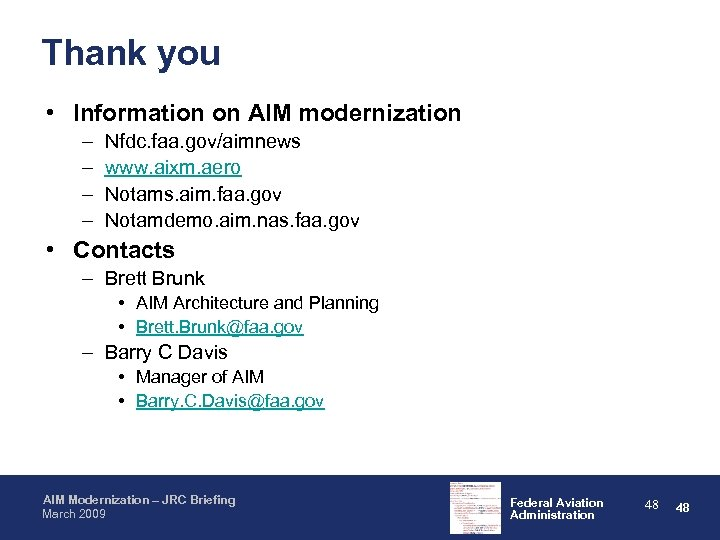 Thank you • Information on AIM modernization – – Nfdc. faa. gov/aimnews www. aixm.