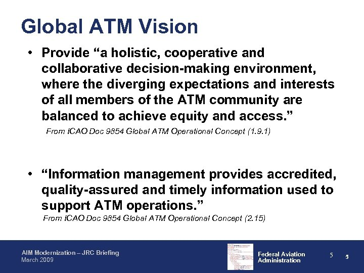"""Global ATM Vision • Provide """"a holistic, cooperative and collaborative decision-making environment, where the"""