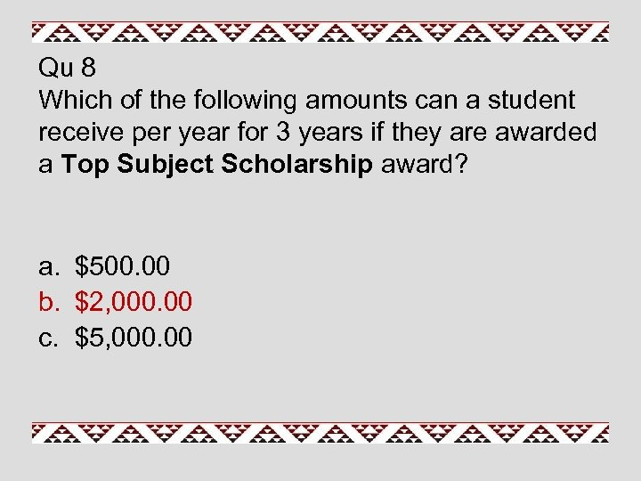 Qu 8 Which of the following amounts can a student receive per year for