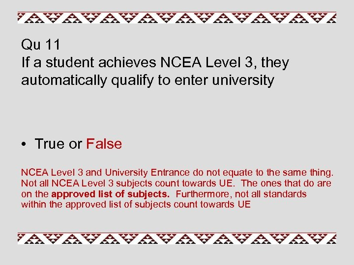 Qu 11 If a student achieves NCEA Level 3, they automatically qualify to enter