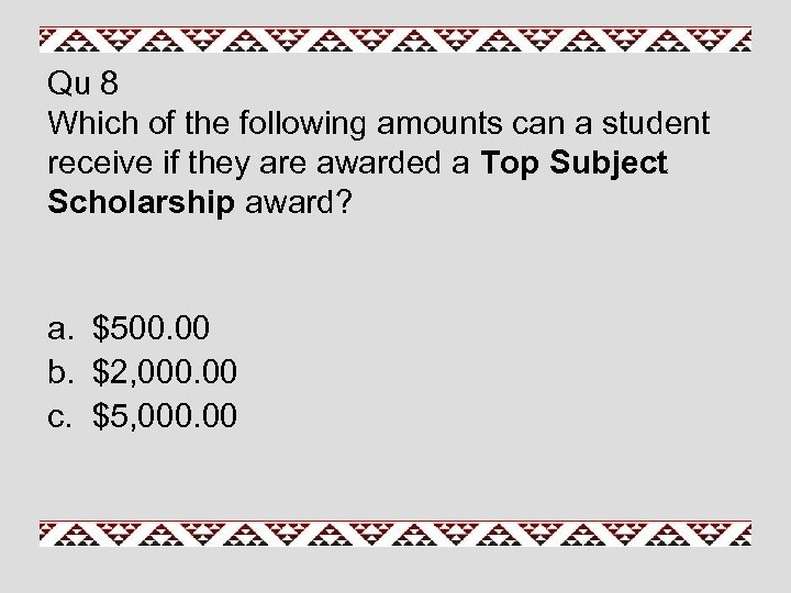 Qu 8 Which of the following amounts can a student receive if they are