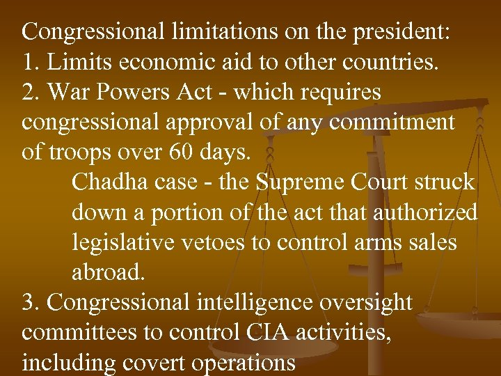 Congressional limitations on the president: 1. Limits economic aid to other countries. 2. War