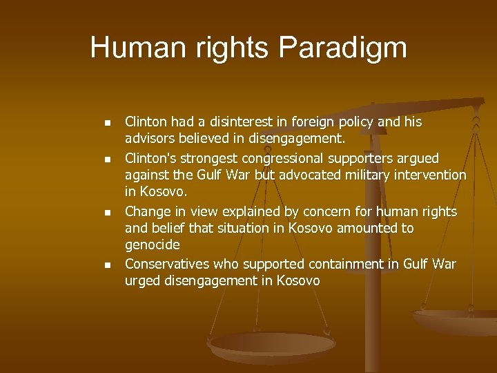 Human rights Paradigm n n Clinton had a disinterest in foreign policy and his