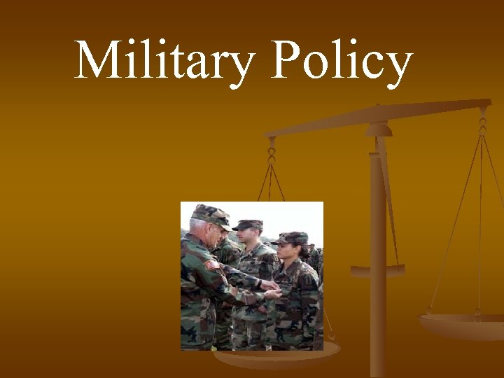 Military Policy