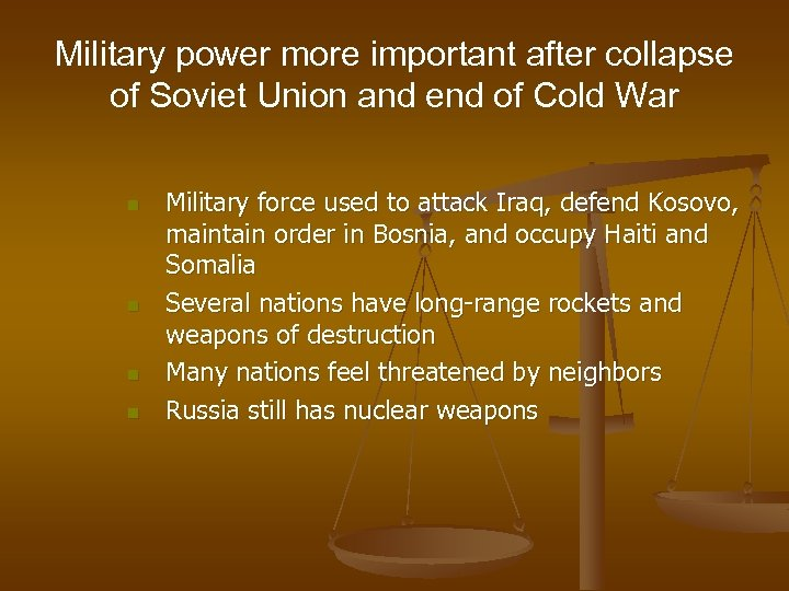 Military power more important after collapse of Soviet Union and end of Cold War