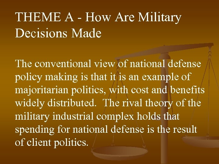 THEME A - How Are Military Decisions Made The conventional view of national defense