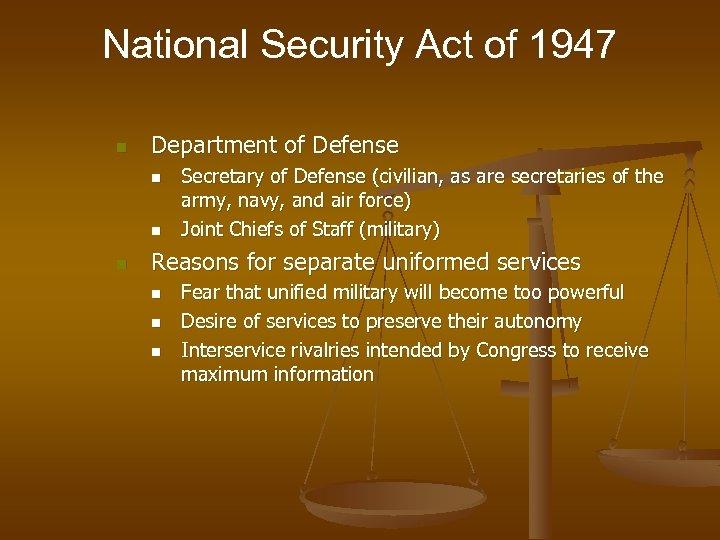 National Security Act of 1947 n Department of Defense n n n Secretary of