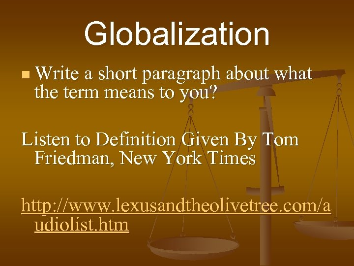 Globalization n Write a short paragraph about what the term means to you? Listen