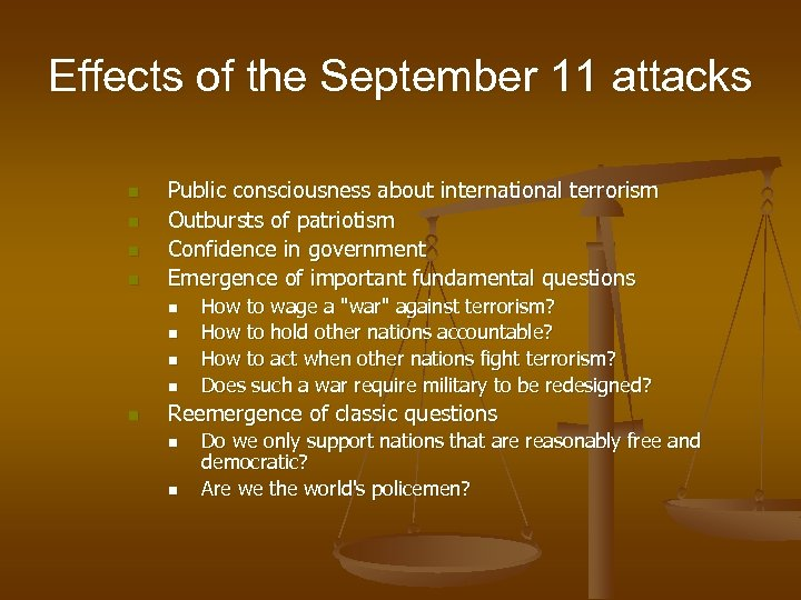 Effects of the September 11 attacks n n Public consciousness about international terrorism Outbursts
