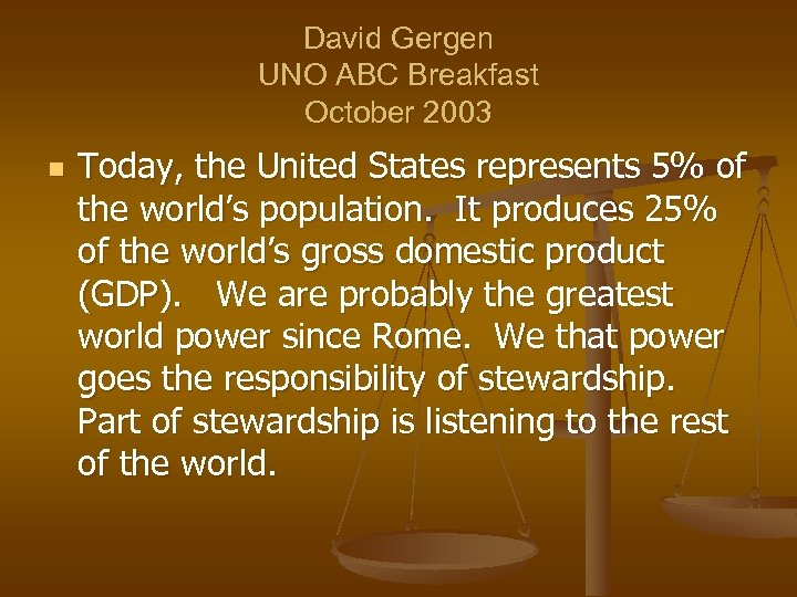 David Gergen UNO ABC Breakfast October 2003 n Today, the United States represents 5%