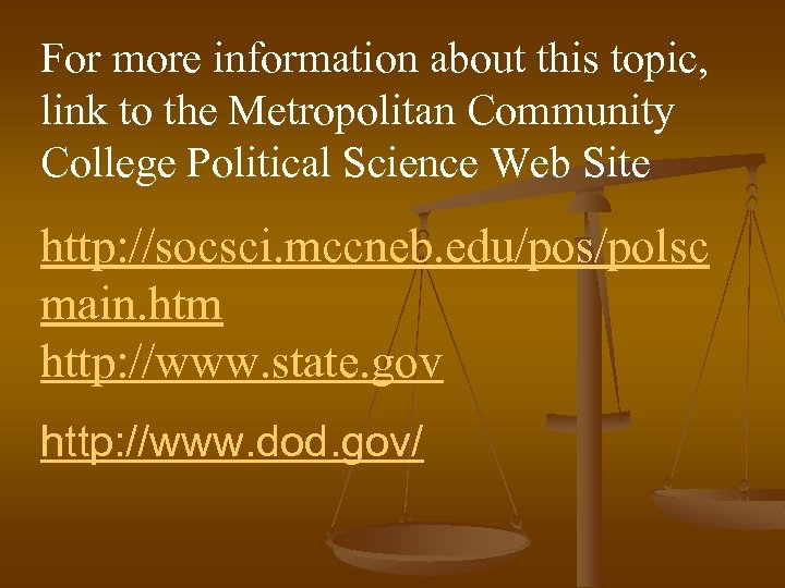 For more information about this topic, link to the Metropolitan Community College Political Science