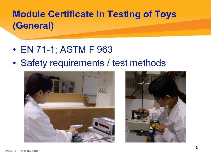 Module Certificate in Testing of Toys (General) • EN 71 -1; ASTM F 963