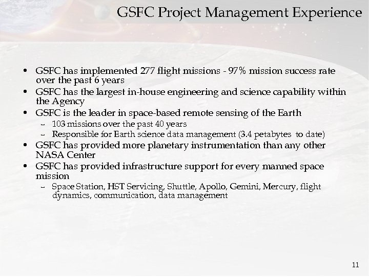 GSFC Project Management Experience • GSFC has implemented 277 flight missions - 97% mission