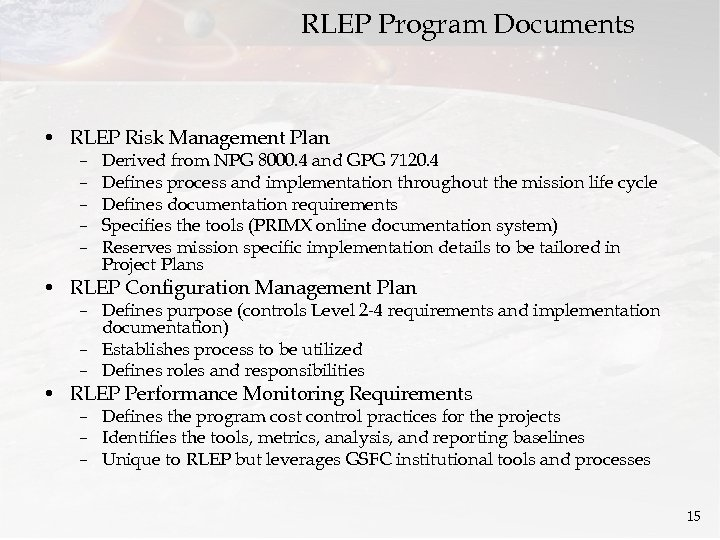 RLEP Program Documents • RLEP Risk Management Plan – – – Derived from NPG
