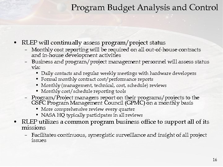 Program Budget Analysis and Control • RLEP will continually assess program/project status – Monthly