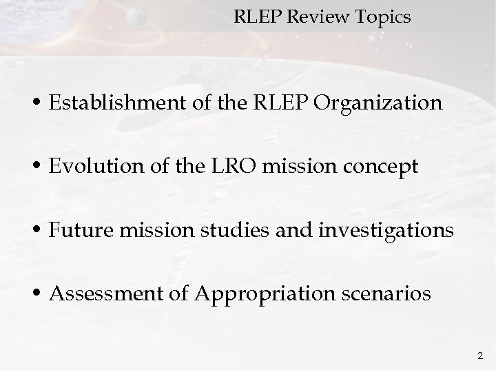 RLEP Review Topics • Establishment of the RLEP Organization • Evolution of the LRO
