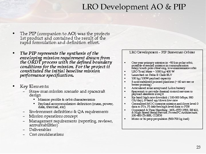 LRO Development AO & PIP • The PIP (companion to AO) was the projects