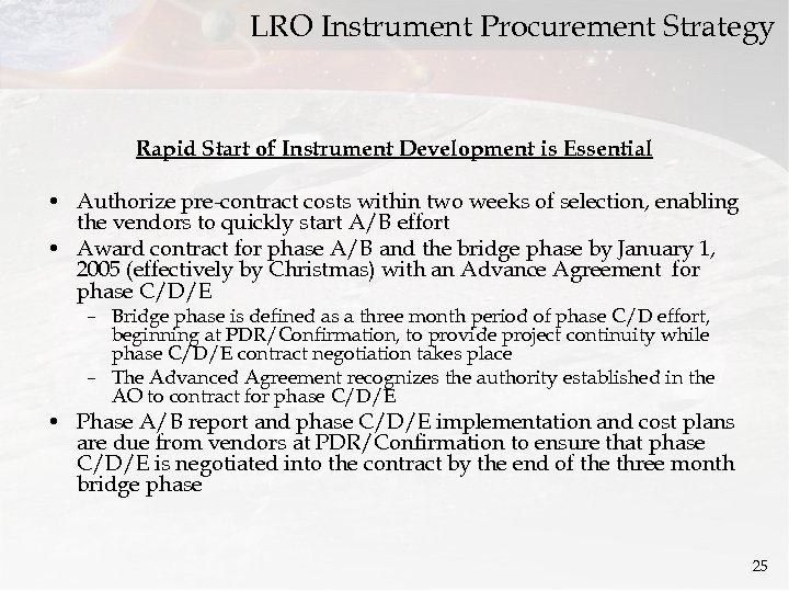 LRO Instrument Procurement Strategy Rapid Start of Instrument Development is Essential • Authorize pre-contract