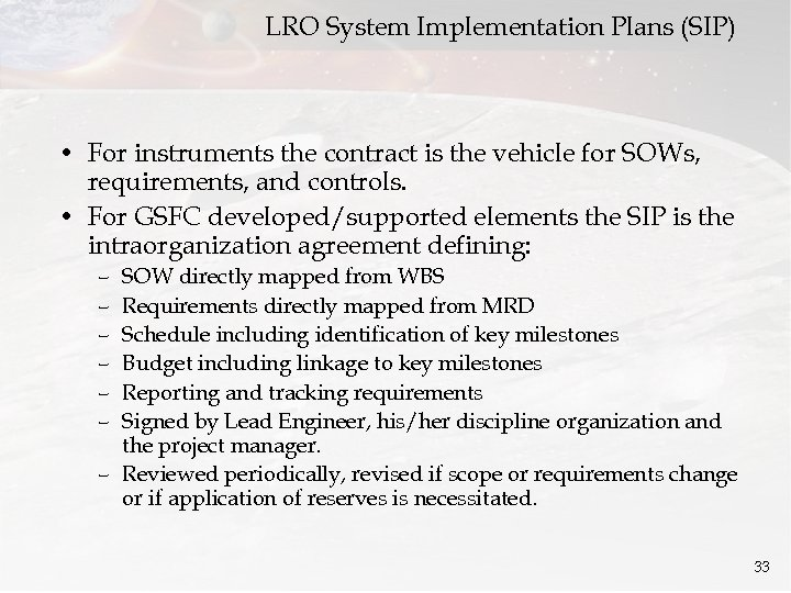 LRO System Implementation Plans (SIP) • For instruments the contract is the vehicle for
