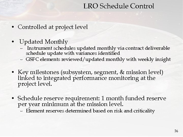 LRO Schedule Control • Controlled at project level • Updated Monthly – Instrument schedules