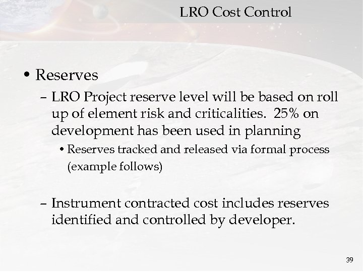 LRO Cost Control • Reserves – LRO Project reserve level will be based on