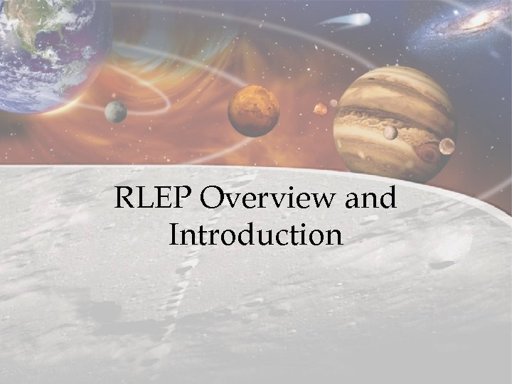 RLEP Overview and Introduction